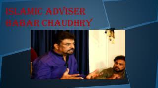 Islamic Adviser Babar Chaudhry