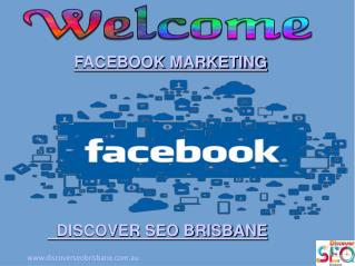 Facebook Marketing By Discover SEO Brisbane
