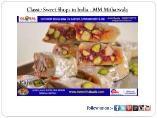 Classic Sweet Shops in India - MM Mithaiwala
