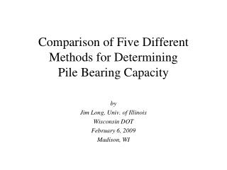 Comparison of Five Different Methods for Determining  Pile Bearing Capacity