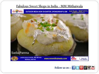Fabulous Sweet Shops in India - MM Mithaiwala