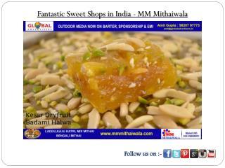 Fantastic Sweet Shops in India - MM Mithaiwala
