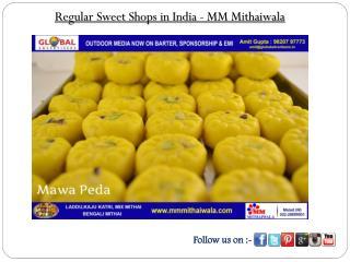 Regular Sweet Shops in India - MM Mithaiwala