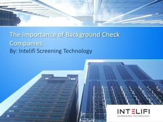 The Importance of Background Check Companies