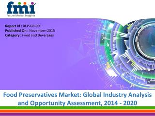 Global Food Preservatives Market anticipated to be Worth US$ 2,560 Mn by 2020
