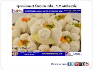 Special Sweet Shops in India - MM Mithaiwala