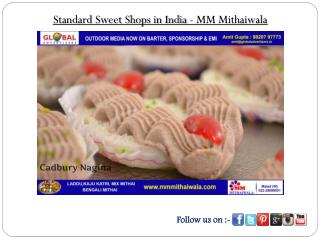 Standard Sweet Shops in India - MM Mithaiwala