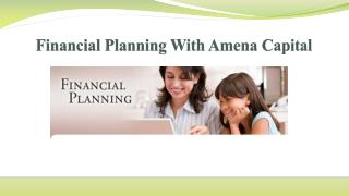 Financial Planning With Amena Capital