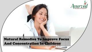 Natural Remedies To Improve Focus And Concentration In Children