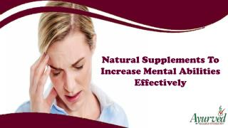 Natural Supplements To Increase Mental Abilities Effectively