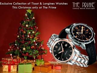 Exclusive Collection of Tissot & Longines Watches This Christmas Only at The Prime