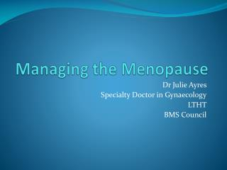 Managing the Menopause