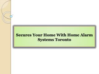 Secures Your Home With Home Alarm Systems Toronto