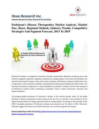 Parkinson's Disease Therapeutics Market Analysis, Size, Industry Trends And Forecast, 2013 To 2019