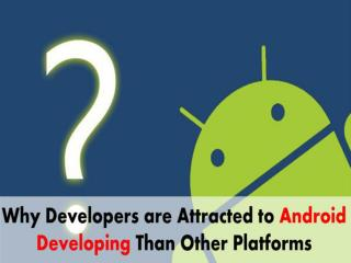 Read the Benefits of Android App Development over other OS