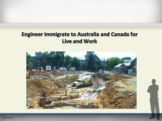 Geotechnical Engineer Immigrate to Australia and Canada for Live and Work