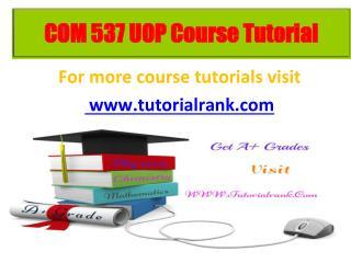 COM 537 learning consultant / tutorialrank.com