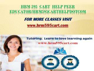 HRM 595 CART Peer Educator/hrm595cartdotcom