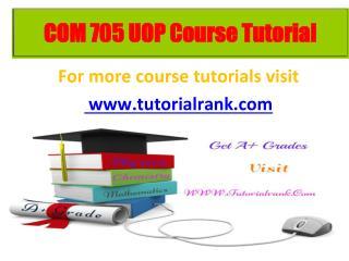 COM 705 learning consultant / tutorialrank.com