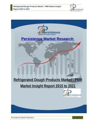 Refrigerated Dough Products Market - PMR Market Insight Report 2015 to 2021