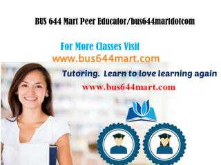 BUS 644 Mart Peer Educator/bus644martdotcom