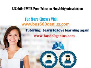 BUS 660 GENIUS Peer Educator/bus660geniusdotcom