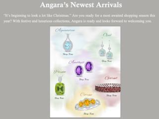 Angara's Newest Arrivals