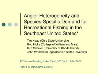Angler Heterogeneity and Species-Specific Demand for Recreational Fishing in the Southeast United States