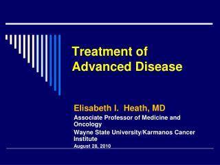 Treatment of Advanced Disease