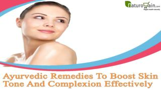 Ayurvedic Remedies To Boost Skin Tone And Complexion Effectively