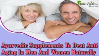 Ayurvedic Supplements To Beat Anti Aging In Men And Women Naturally