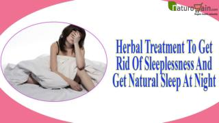 Herbal Treatment To Get Rid Of Sleeplessness And Get Natural Sleep At Night