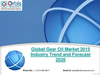 Global Analysis of Gear Oil  Market 2015-2020 - Orbis Research