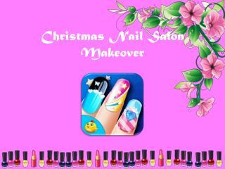 Christmas Nail Salon Makeover