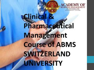 Clinical & Pharmaceutical Management Course of ABMS SWITZERLAND UNIVERSITY
