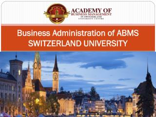 Business Administration of ABMS SWITZERLAND UNIVERSITY