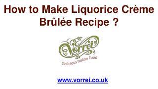 How to Make Liquorice Crème Brûlée Recipe ?