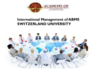 International Management of ABMS SWITZERLAND UNIVERSITY