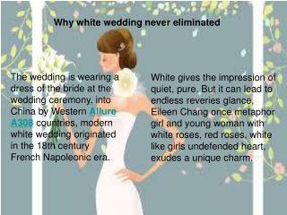 Why white wedding never eliminated