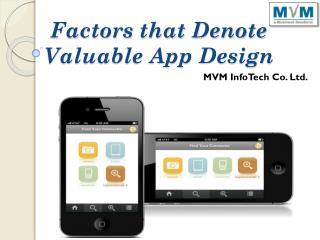 Factors that Denote Valuable App Design