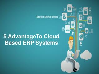 5 Advantage To Cloud Based ERP Systems