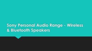 Sony Personal Audio Range - Wireless & Bluetooth Speakers