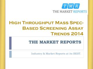 High Throughput Mass Spec-Based Screening Assay Market Report