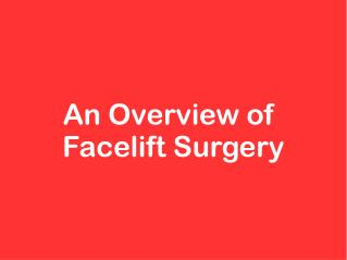 An Overview of Facelift Surgery