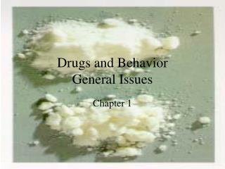 Drugs and Behavior General Issues