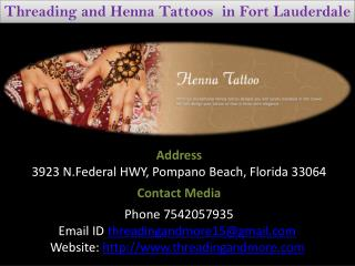 Threading and Henna Tattoos  in Fort Lauderdale