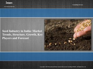 Seed Industry in India : Structure, Growth, Key Players and Forecast