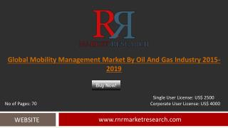 Oil and Gas Mobility Management Market Global Forecasts for 2015 – 2019