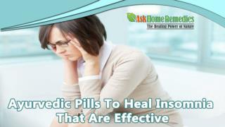 Ayurvedic Pills To Heal Insomnia That Are Effective