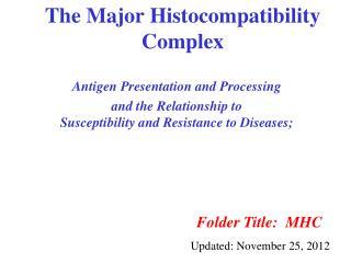 The Major Histocompatibility Complex